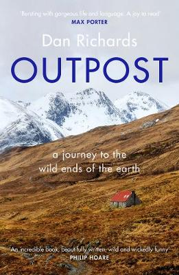 Signed: Outpost: A Journey to the Wild Ends of the Earth