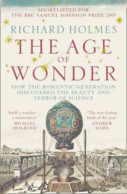Age of Wonder, The: How the Romantic Generation Discovered t...