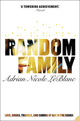 Random Family: Love, Drugs, Trouble and Coming of Age in the...