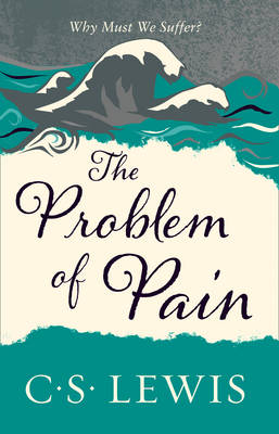 C. S. Lewis Signature Classic: The Problem of Pain