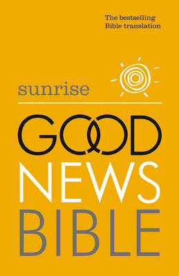 Sunrise Good News Bible (GNB): The Bestselling Bible Translation