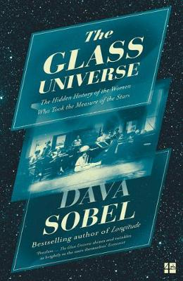 Glass Universe, The: The Hidden History of the Women Who Took the Measure of the Stars