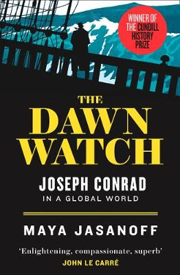 Dawn Watch, The: Joseph Conrad in a Global World