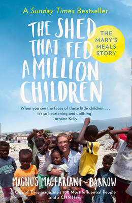 Shed That Fed a Million Children, The: The Mary's Meal...