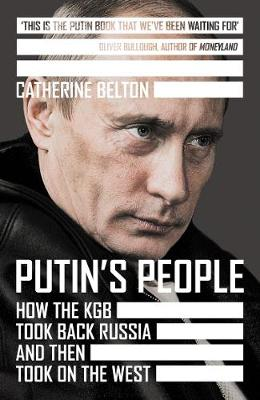 Putin's People: How the KGB Took Back Russia and Then ...