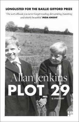 Plot 29: A Memoir: Longlisted for the Baillie Gifford and We...