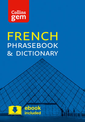 Collins Gem: Collins French Phrasebook and Dictionary Gem Edition: Essential Phrases and Words in a Mini, Travel-Sized Format