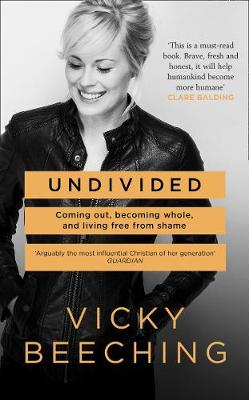 Undivided: Coming out, Becoming Whole, and Living Free from ...