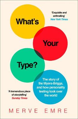 What's Your Type?: The Story of the Myers-Briggs, and ...