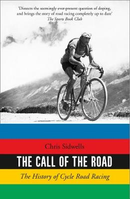 Call of the Road, The: The History of Cycle Road Racing
