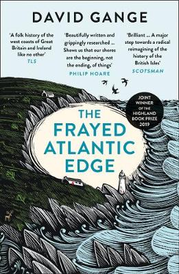 Frayed Atlantic Edge, The: A Historian's Journey from Shetland to the Channel