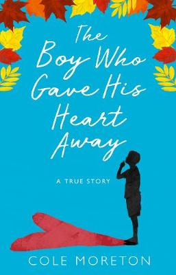 Boy Who Gave His Heart Away, The: A Death That Brought the G...