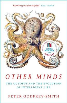 Other Minds: The Octopus and the Evolution of Intelligent Li...