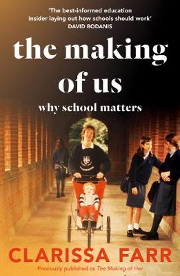 Making of Us, The: Why School Matters