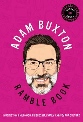 Ramble Book: Musings on Childhood, Friendship, Family and 80...