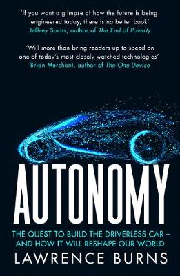 Autonomy: The Quest to Build the Driverless Car and How it W...