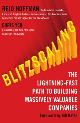 Blitzscaling: The Lightning-Fast Path to Building Massively ...