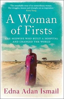 Woman of Firsts, A: The Midwife Who Built a Hospital and Cha...