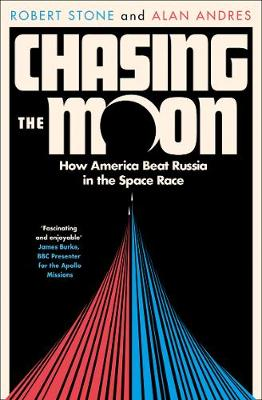 Chasing the Moon: How America Beat Russia in the Space Race
