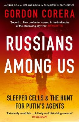 Russians Among Us: Sleeper Cells & the Hunt for Putin...