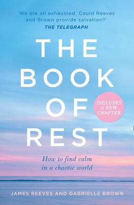 Book of Rest, The: How to Find Calm in a Chaotic World