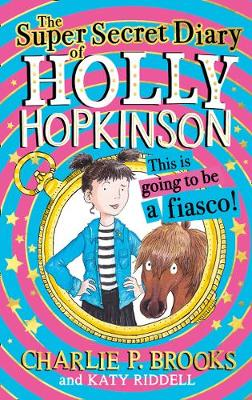 Super-Secret Diary of Holly Hopkinson: This Is Going To Be a...