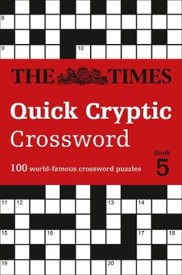 Times Quick Cryptic Crossword Book 5, The: 100 World-Famous ...