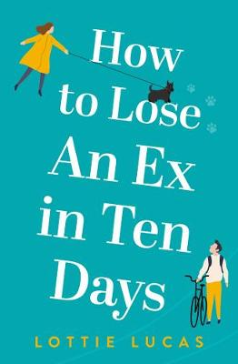 How to Lose an Ex in Ten Days