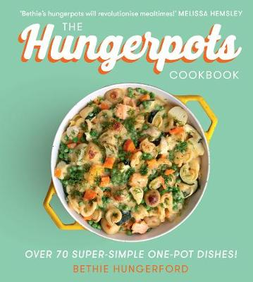 Hungerpots Cookbook, The: Over 70 Super-Simple One-Pot Dishes!