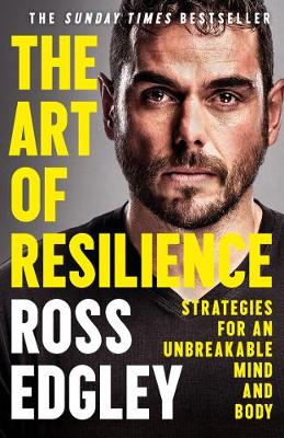 Art of Resilience, The: Strategies for an Unbreakable Mind a...
