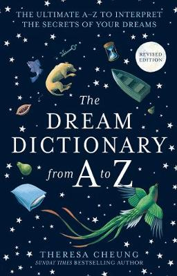 Dream Dictionary from A to Z [Revised edition], The: The Ult...