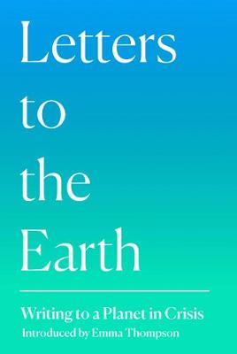 Letters to the Earth: Writing to a Planet in Crisis