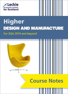 NEW Higher Design and Manufacture (second edition): Revise for Sqa Exams