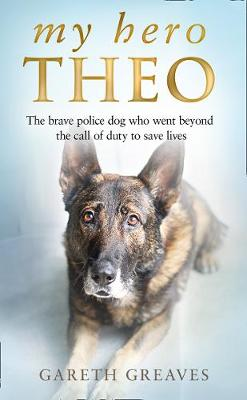 My Hero Theo: The Brave Police Dog Who Went Beyond the Call ...
