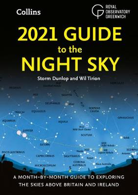 2021 Guide to the Night Sky: A Month-by-Month Guide to Explo...