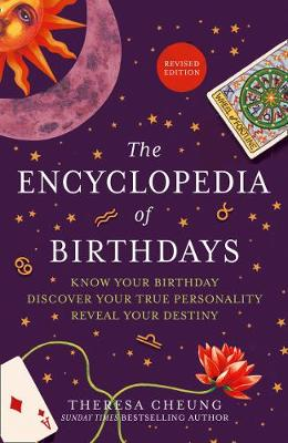 Encyclopedia of Birthdays [Revised edition], The: Know Your Birthday. Discover Your True Personality. Reveal Your Destiny.