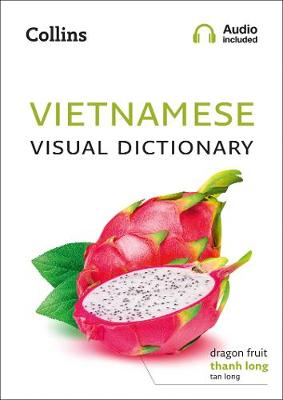 Collins Visual Dictionary: Vietnamese Visual Dictionary: A Photo Guide to Everyday Words and Phrases in Vietnamese