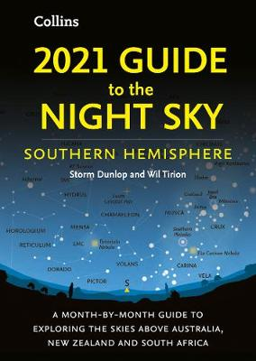 2021 Guide to the Night Sky Southern Hemisphere: A Month-by-...