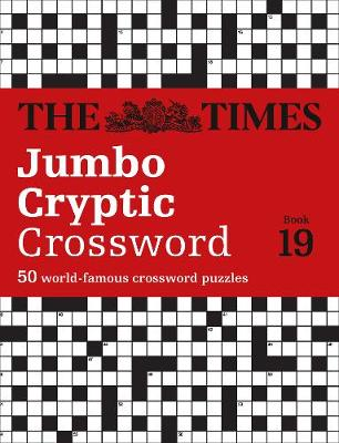 Times Jumbo Cryptic Crossword Book 19, The: The World's Most Challenging Cryptic Crossword