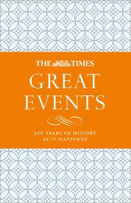 Times Great Events, The: 200 Years of History as it Happened