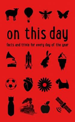 On This Day: Facts and Trivia for Every Day of the Year