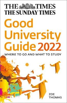 Times Good University Guide 2022, The: Where to Go and What to Study