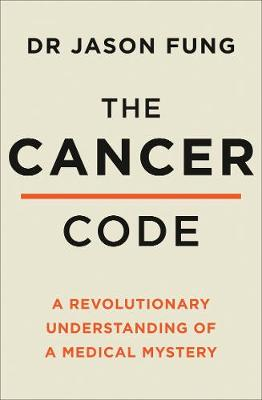 Cancer Code, The: A Revolutionary New Understanding of a Med...