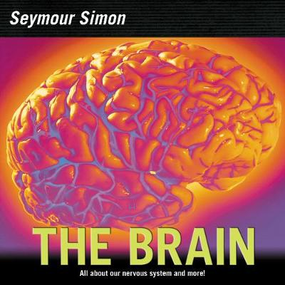Brain, The: All about Our Nervous System and More!