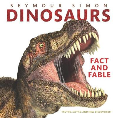 Dinosaurs: Fact and Fable
