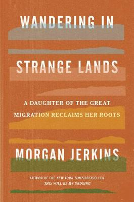 Wandering in Strange Lands: A Daughter of the Great Migration Reclaims Her Roots