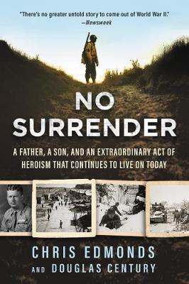 No Surrender: A Father, a Son, and an Extraordinary Act of H...