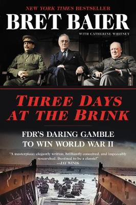 Three Days at the Brink: FDR's Daring Gamble to Win Wo...