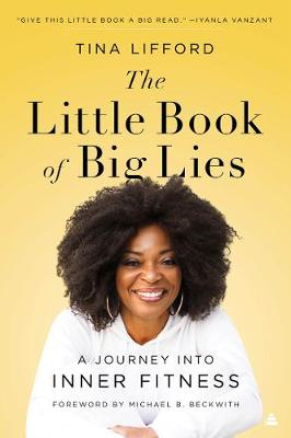 Little Book of Big Lies, The: A Journey into Inner Fitness