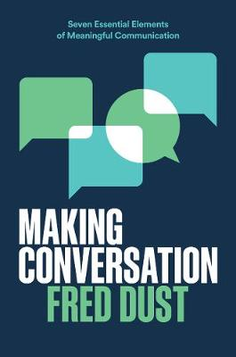 Making Conversation: Seven Essential Elements of Meaningful ...